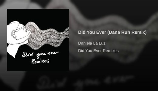 【House/Tech House】Daniela La Luz 『Did You Ever』のRemixEPがリリース!