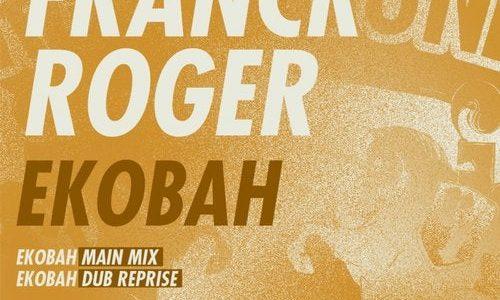 """Franck Roger のディープハウス・クラシック """"EKOBAH"""" のリマスタリング版がリリース"""