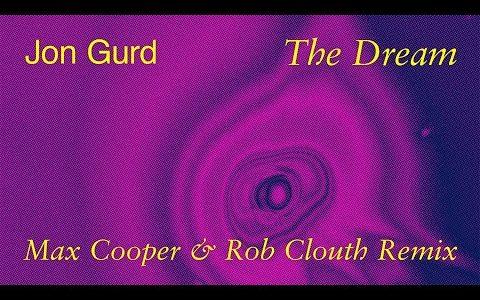 UKエレクトロニカ Jon Gurd ニューシングル「THE DREAM」を Max Cooper と Rob Clouth がリミックス