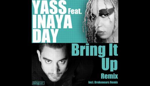 """名門<King Street>から Brokenears がボーカル・ハウス名盤 """" Yass – Bring It Up"""" をテックハウスにリミックス"""