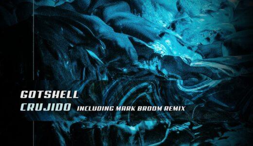 UKテクノレジェンド Mark Broomリミックス収録、Gotshell ニューEP『CRUJIDO』リリース
