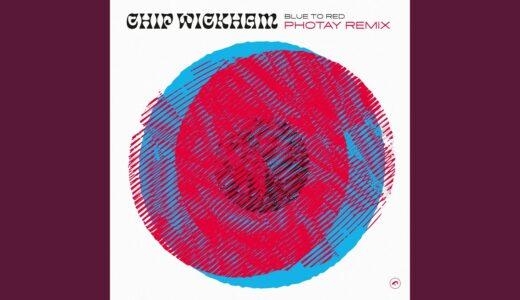 UKジャズ Chip Wickham 最新作『Blue to Red』の Photay テクノ・リミックスがヤバい